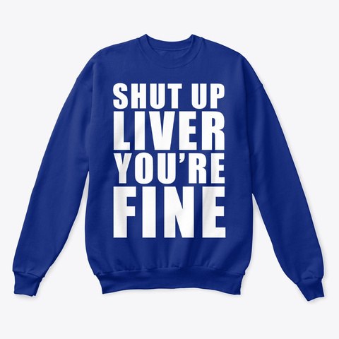 Funny St Patricks Day Shut Up Liver Deep Royal  T-Shirt Front