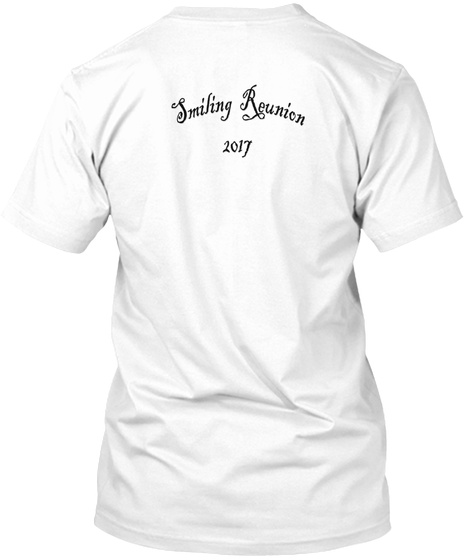 Smiling Reunion 2017 White T-Shirt Back