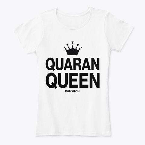 Quarantine Queen White T-Shirt Front