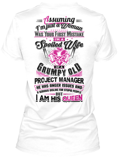 Project Manager's Queen White T-Shirt Back