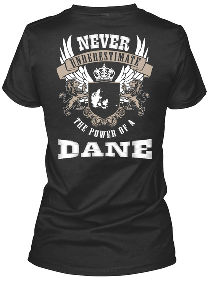 Never Underestimate The Power Of A Dane Black T-Shirt Back