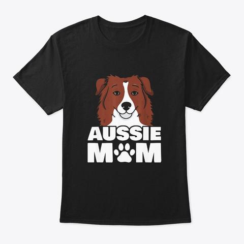 Mom Loves Her Australian Dog Paw T Shirt Black T-Shirt Front