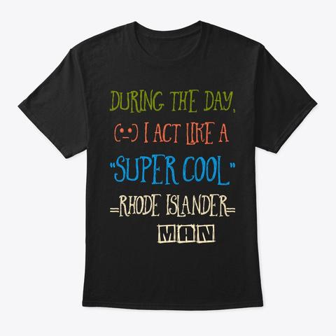 Super Cool Rhode Islander Man Tee Black T-Shirt Front