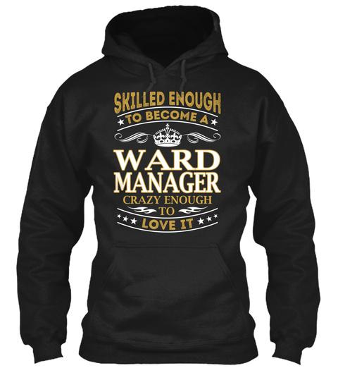 Ward Manager   Skilled Enough Black T-Shirt Front