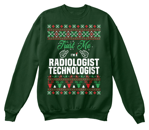 Trust Me I'm A Radiologist Technologist Deep Forest  T-Shirt Front