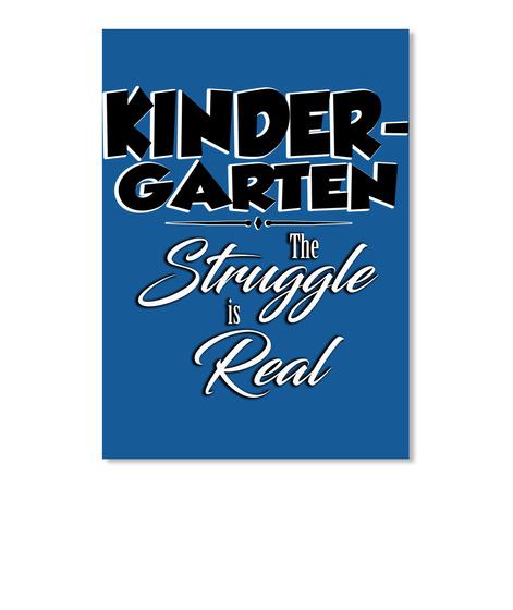 Kinder Garten The Struggle Is Real Dk Royal T-Shirt Front