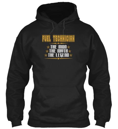 FUEL TECHNICIAN THE MAN THE MYTH THE LEGEND JOB T-SHIRTS SweatShirt