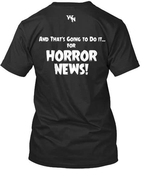 Wn And That's Going To Do It For Horror News Black T-Shirt Back