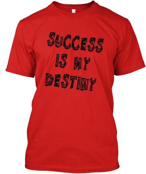 Success Is My Destiny Red T-Shirt Front