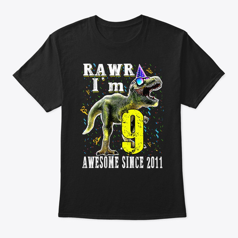I'm 9 Awesome Since 2011 Dinosaur Black T-Shirt Front
