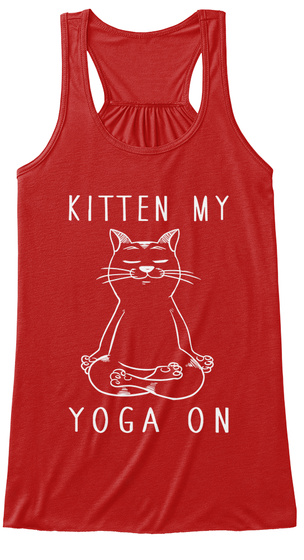 Kitten My Yoga On  Red T-Shirt Front