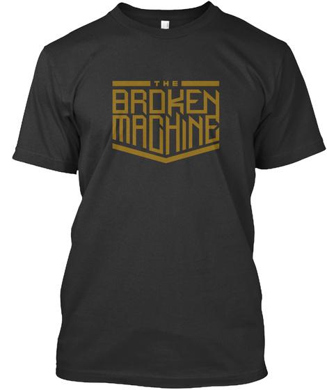 The Broken Machine Black T-Shirt Front