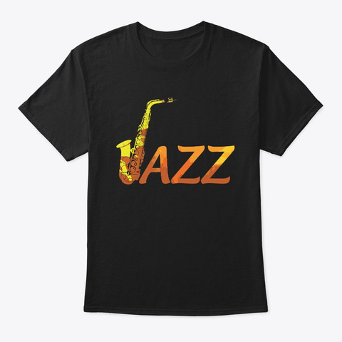 Jazz Saxophone Funny Music Lovers Black T-Shirt Front