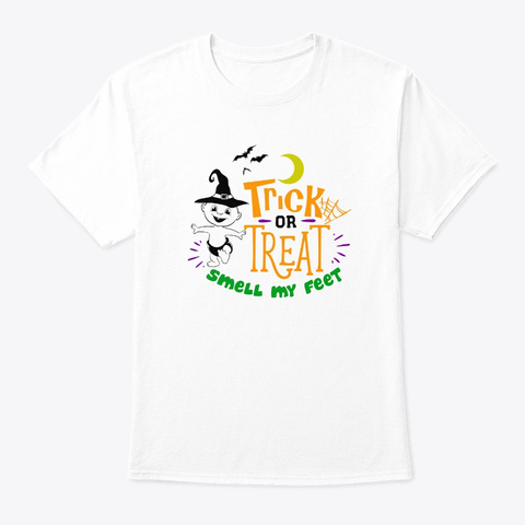 Smell My Feet Halloween Costume White T-Shirt Front