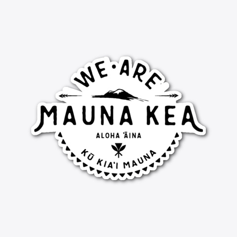 #We Are Mauna Kea Die Cut Stickers Standard T-Shirt Front