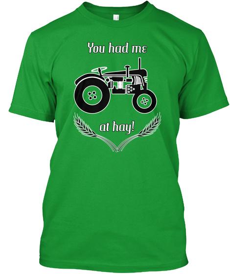 You Had Me At Hay! Kelly Green T-Shirt Front