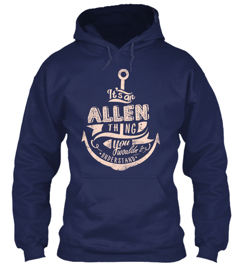 It S An Allen Thing You Wouldn T Understand Navy T-Shirt Front