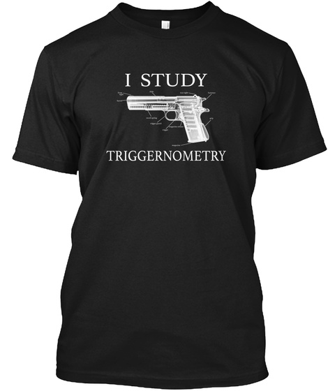 I Study Triggernometry Black T-Shirt Front