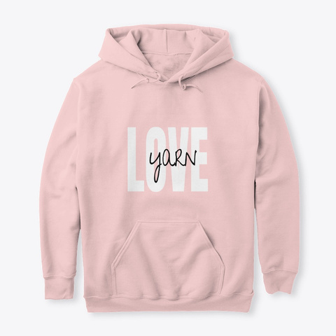 Yarn Love Hoodie   Limited Time! Light Pink T-Shirt Front