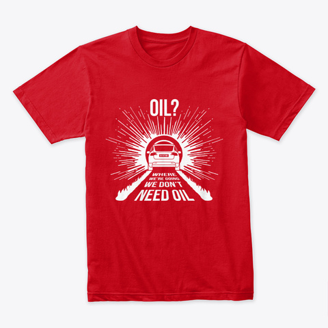 Oil? X 🤖 #Sfsf Red T-Shirt Front