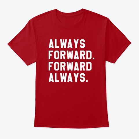 always forward t shirt