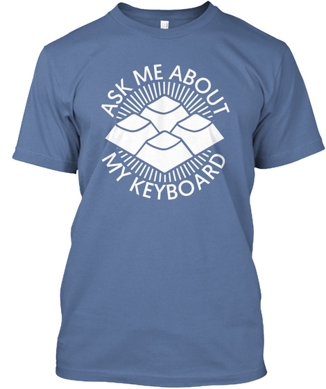 Ask Me About My Keyboard Denim Blue T-Shirt Front