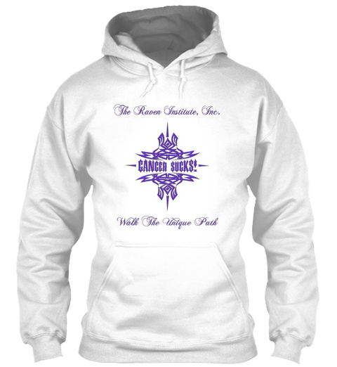 The Raven Institute, Inc. Walk The Unique Path White Sweatshirt Front