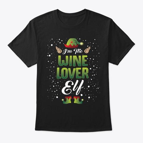 Matching Family Gift, I'm Wine Lover Elf Black T-Shirt Front