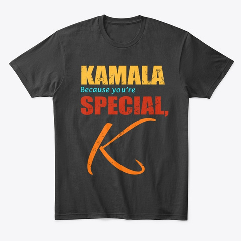 Kamala   Because You're Special, K! Black T-Shirt Front