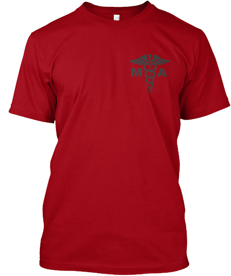 Only For Medical Assistant Deep Red T-Shirt Front