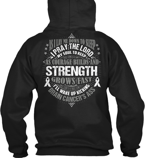 As I Lay Me Down To Sleep I Pray The Lord My Soul To Keep As Courage Builds And Strength Grows Fast I'll Wake Up... Black T-Shirt Back