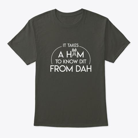 Dit From Dah Funny Morse Ham Radio Shirt Smoke Gray T-Shirt Front