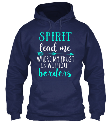 Spirit Lead Me Where My Trust Is Without Borders Navy T-Shirt Front