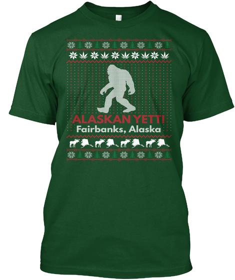 Alaskan Yett! Fairbanks, Alaska Deep Forest T-Shirt Front