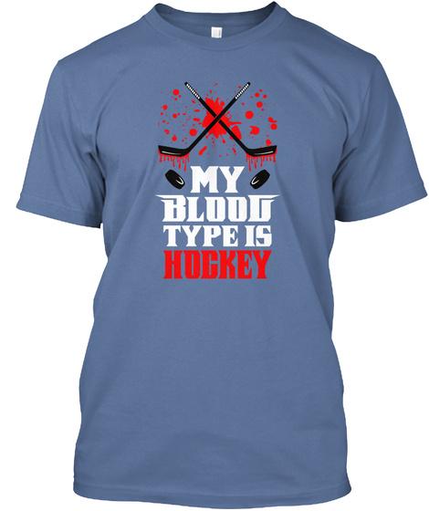 My Blood Type Is Hockey Denim Blue T-Shirt Front