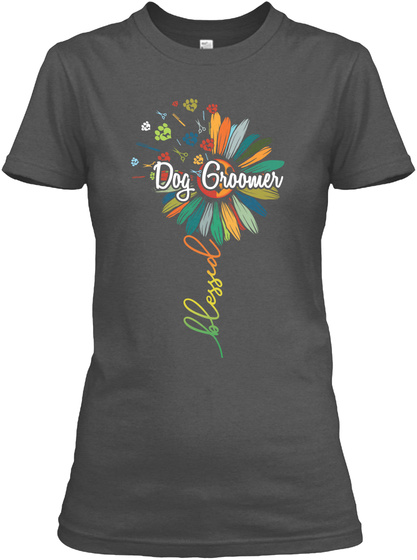 Dog Groomer Blessed Charcoal T-Shirt Front