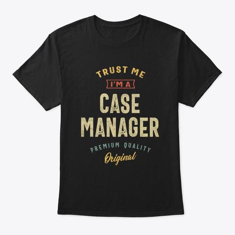Case Manager Job Title Men Women Gift Black T-Shirt Front