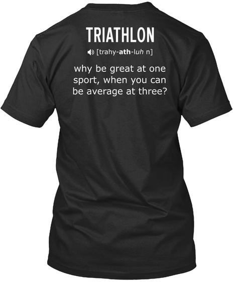I Love Triathlon! Black T-Shirt Back