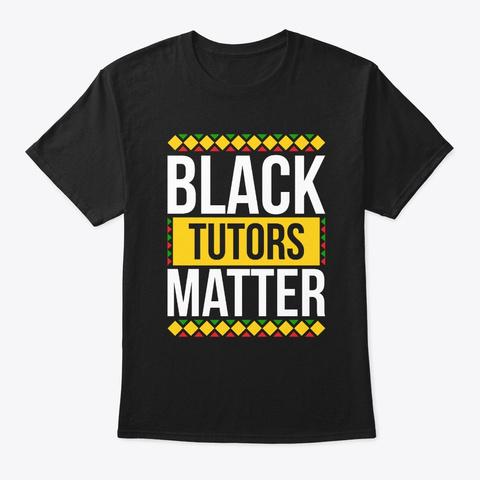 Black Tutors Matter Pride Shirt Black T-Shirt Front