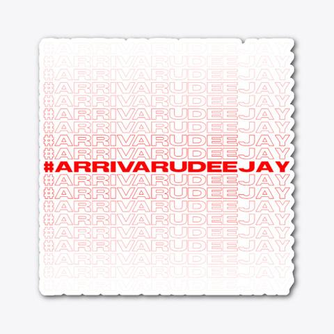 #Arrivarudeejay Sticker Standard T-Shirt Front