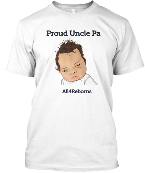 Proud Uncle Pa All4 Reborns White T-Shirt Front