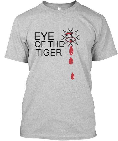 Eye Of The Tiger Light Steel T-Shirt Front
