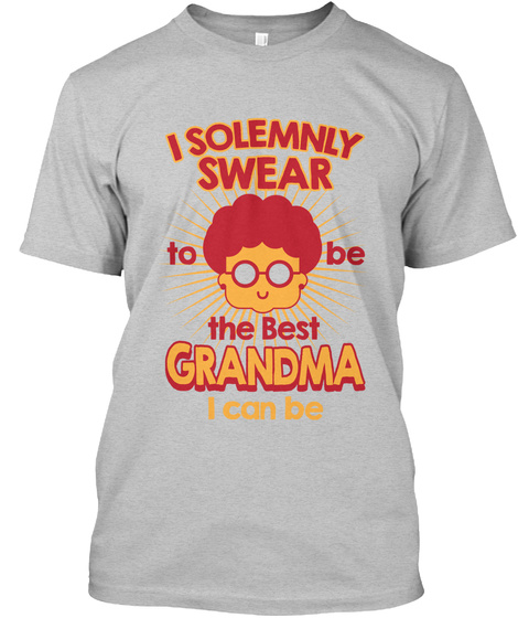 I Solemnly Swear To Be The Best Grandma I Can Be Light Heather Grey  T-Shirt Front
