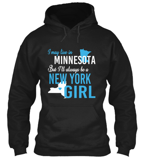 I May Live In Minnesota But Always Be A New York Girl  Black T-Shirt Front