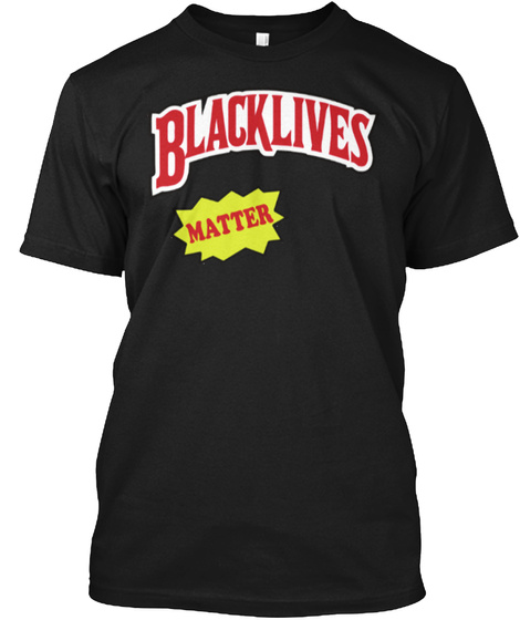 Blacklives  Matter Black T-Shirt Front