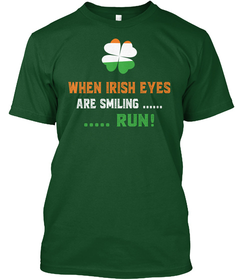 When Irish Eyes Are Smiling Run Deep Forest T-Shirt Front