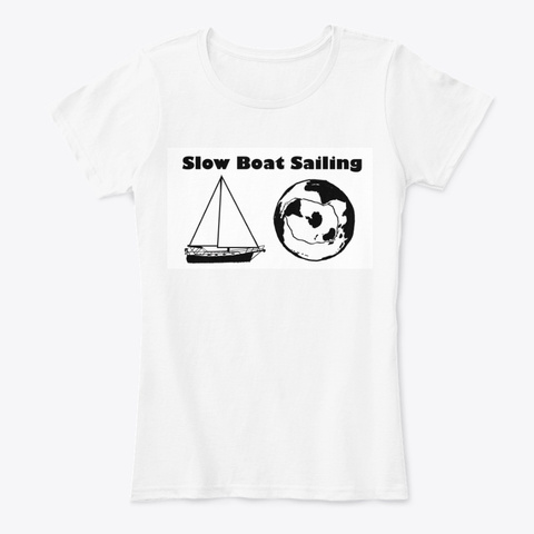 Women's Tee Slow Boat Sailing White T-Shirt Front