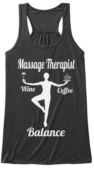 Massage Therapist Wine Coffee Balance  Dark Grey Heather T-Shirt Front