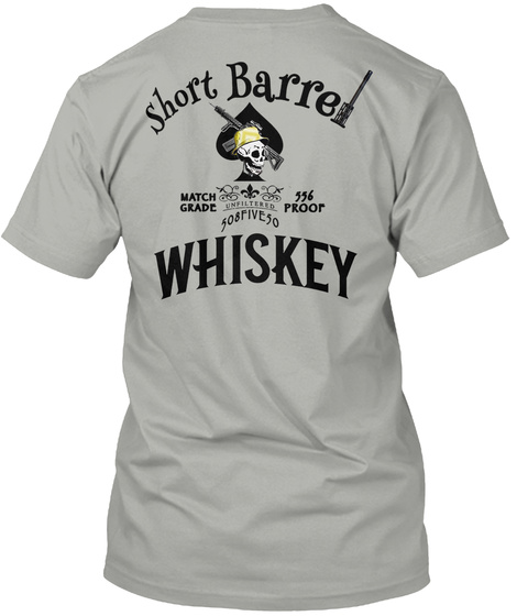 Short Barre Match 556 Grade Unfiltered Proof 508five50 Whiskey Light Grey T-Shirt Back