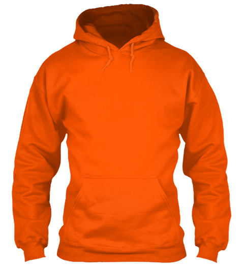 Trucker  New Year Special Safety Orange Sweatshirt Front